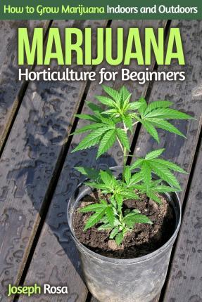 Marijuana Horticulture for Beginners