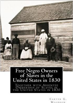 Free Negro Owners of Slaves in the United States in 1830