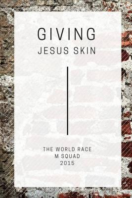Giving Jesus Skin (Black and White Edition)
