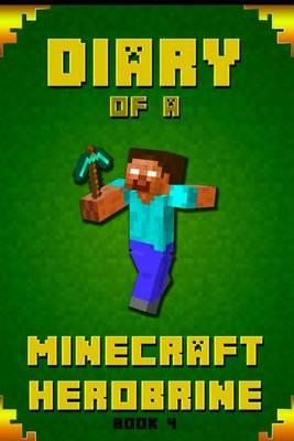 Diary of a Minecraft Herobrine Book 4