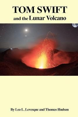 Tom Swift and the Lunar Volcano
