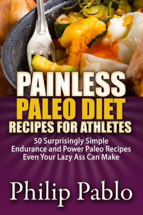 Painless Paleo Diet Recipes for Athletes