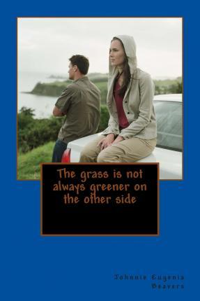 The Grass Is Not Always Greener on the Other Side