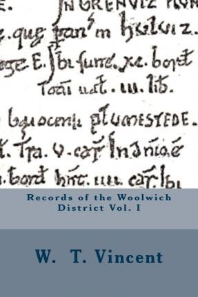 Records of the Woolwich District Vol. I