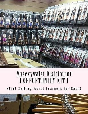 Mysexywaist Distributor [ Opportunity Kit ]