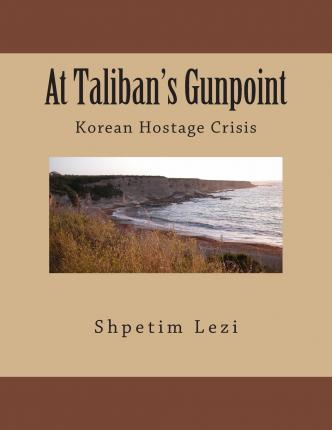 At Taliban's Gunpoint