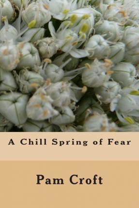 A Chill Spring of Fear