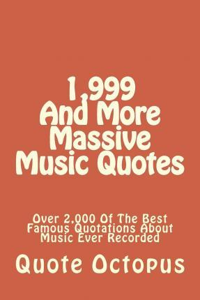 1,999 and More Massive Music Quotes