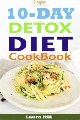 Simple 10-Day Detox Diet Cookbook