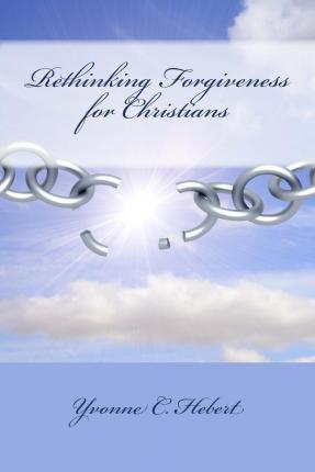 Rethinking Forgiveness for Christians
