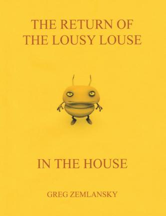The Return of the Lousy Louse in the House