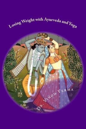 Losing Weight with Ayurveda and Yoga