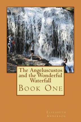 The Angeluscustos and the Wonderful Waterfall