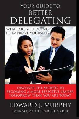 Your Guide to Better Delegating