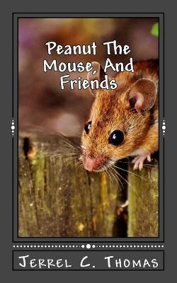 Peanut the Mouse, and Friends
