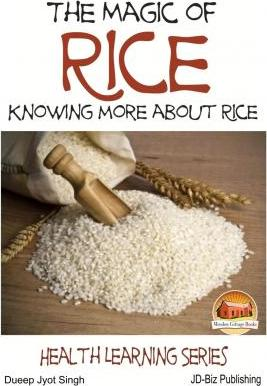 The Magic of Rice - Knowing More about Rice