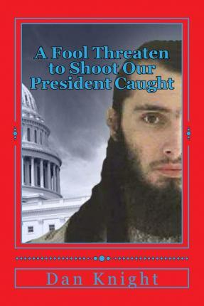 A Fool Threaten to Shoot Our President Caught