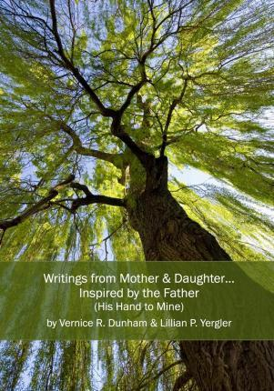 Writings from Mother & Daughter...Inspired by the Father