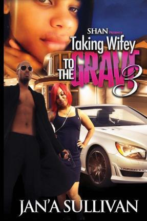 Taking Wifey to the Grave 3