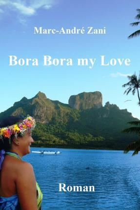 Bora Bora My Love
