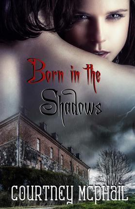 Born in the Shadows