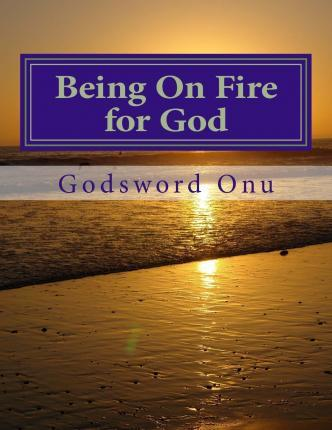 Being on Fire for God