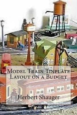 Model Train Tinplate Layout on a Budget
