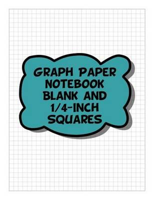 Graph Paper Notebook - Blank & 1/4-Inch Squares, Blank & 4 Squares Per Inch Grid-Lined Pages - Blue