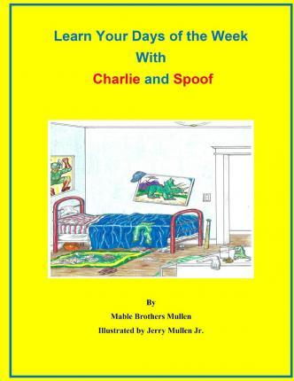 Learn Your Days of the Week with Charlie and Spoof