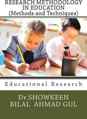 Research Methodology in Education (Methods and Techniques)