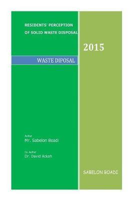 Residents' Perception of Solid Waste Disposal 2015