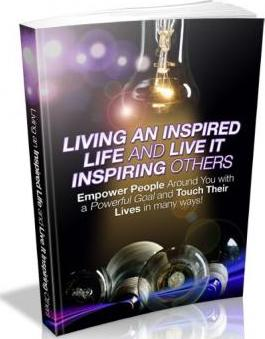 Living an Inspired Life and Inspiring Others
