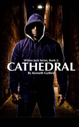 Cathedral (Wilson Jack Series, Book 2)