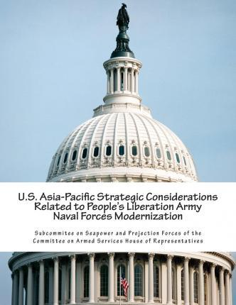 U.S. Asia-Pacific Strategic Considerations Related to People's Liberation Army Naval Forces Modernization