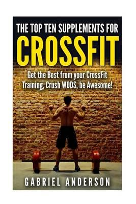 The Top Supplements for Crossfit