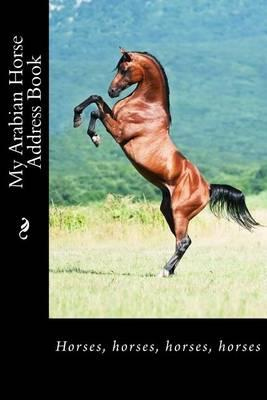 My Arabian Horse Address Book