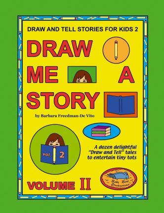 Draw and Tell Stories for Kids 2