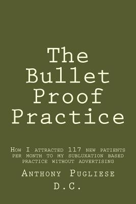 The Bullet Proof Practice