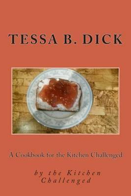 A Cookbook for the Kitchen Challenged