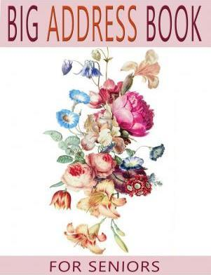 Big Address Book for Seniors : Large Print with A-Z Tabs for Easy Reference