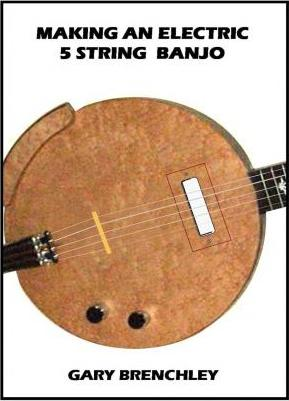 Making an Electric 5 String Banjo