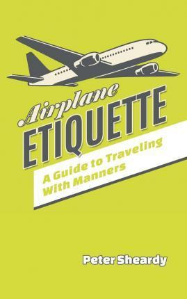 Airplane Etiquette: A Guide to Traveling with Manners