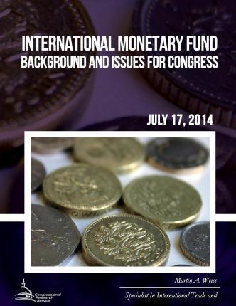 International Monetary Fund  Background and Issues for Congress