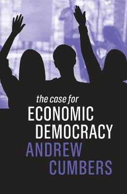The Case for Economic Democracy