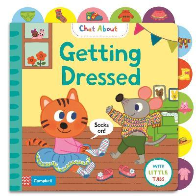 Getting Dressed : A Book About Dressing, with Tabs for Older Babies
