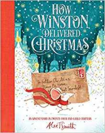 Christmas Book.How Winston Delivered Christmas Alex T Smith 9781509851522