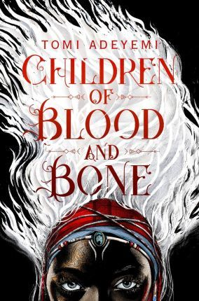 Children of Blood and Bone : Tomi Adeyemi : 9781509871353