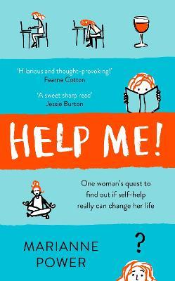 Help Me! : One Woman's Quest to Find Out if Self-Help Really Can Change Her Life