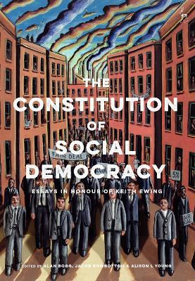 The Constitution of Social Democracy : Alan Bogg : 9781509916573