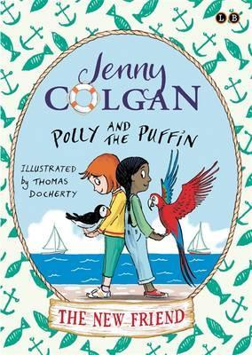 Polly and the Puffin: The New Friend : Book 3